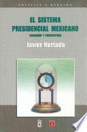 El sistema presidencial mexicano