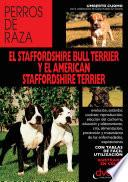 El staffordshire bull terrier y el american staffordshire terrier