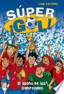 El sueño de los campeones (Súper ¡Gol! 1)