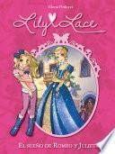 El sueño de Romeo y Julieta (Serie Lily Lace 4)