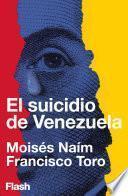 El suicidio de Venezuela (Flash Ensayo)