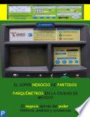 El Súper Negocio de Partidos. Parquímetros en la Ciudad de México.