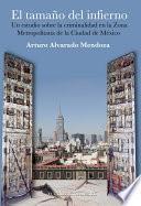 El tamaño del infierno. Un estudio sobre la criminalidad en la Zona Metropolitana de la Ciudad de México