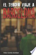 El Tercer Viaje a Barcelona
