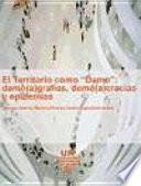 El territorio como demo : demo(a)grafías, demo(a)cracias y epidemias