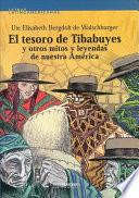 El tesoro de tibabuyes y otros mitos y leyendas de nuestra América