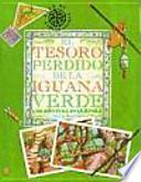 El Tesoro Perdido De La Iguana Verde/the Lost Treasure of the Green Iguana