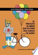 El triatleta globero que se forjó una coraza de acero