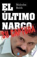 El último narco: su captura