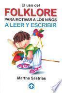 El uso del folklore para motivar a los niños a leer y escribir