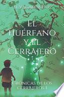 El Vagamundos: El Huérfano Y El Cerrajero