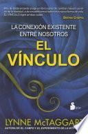 El Vinculo: La Conexion Existente Entre Nosotros = The Bond
