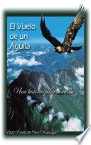 El Vuelo De Un Aguila