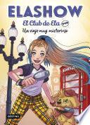 Elashow. El Club de Ela Top 2. Un viaje muy misterioso