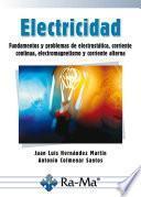 Electricidad: Fundamentos y problemas de electrostática, corriente continua, electromagneti