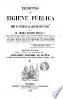 Elementos de higiene pública, ó, arte de conservar la salud de los pueblos, 1