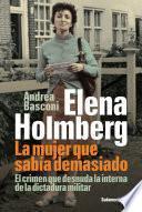 Elena Holmberg. La mujer que sabía demasiado