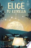 Elige Tu Estrella (Serie Ideas en la Casa Del árbol. Volumen 3)