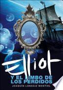 Elliot y el limbo de los perdidos (Elliot Tomclyde 2)