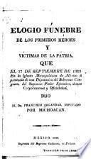 Elogio fúnebre de los primeros héroes y victimas de la patria