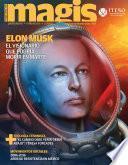 Elon Musk El visionario que podría morir en marte (Magis 454)