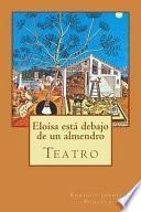 Elosa est debajo de un almendro / Heloise is under an almond tree