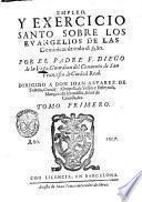 Empleo y exercicio sancto, sobre los Euangelios de las dominicas de todo el ano. Por el padre f. Diego de la Vega ... Tomo primero [-segundo]