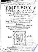 Empleo y exercicio sancto, sobre los euangelios de las Dominicas despues de Pentescostes