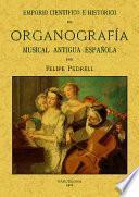 Emporio científico e histórico de organografía musical antigua española