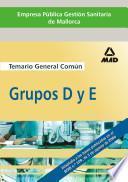 Empresa Pública Gestión Sanitaria de Mallorca. Grupos D Y E Temario General Común. E-book