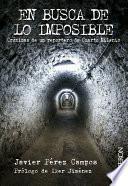 En busca de lo imposible. Crónicas de un reportero de Cuarto Milenio