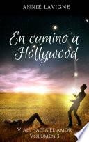En camino a Hollywood (Viaje hacia el amor, volumen 3)