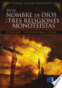 En el nombre de dios de las tres religiones monoteístas: judaísmo, cristianismo e islam
