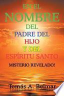 En El Nombre Del Padre Del Hijo Y Del Espritu Santo