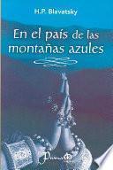 En El Pais De Las Montanas Azules / Blue Mountain Country