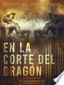 En la corte del dragón
