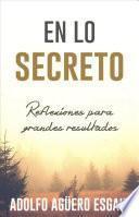 En Lo Secreto: Reflexiones Para Grandes Resultados