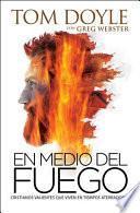 En medio del fuego
