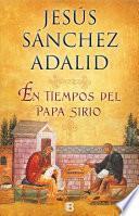 En tiempos del Papa Sirio