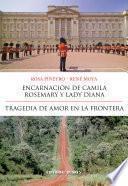 Encarnación de Camila Rosemary y Lady Diana   Tragedia de Amor en la Frontera