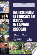 Enciclopedia de Educación Física en la edad escolar