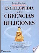 Enciclopedia De Las Creencias Y Religiones / Encyclopaedia of Beliefs and Religions