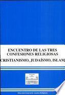Encuentro de las Tres Confesiones Religiosas, Cristianismo, Judaísmo, Islam