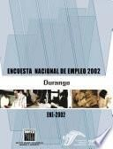 Encuesta Nacional de Empleo 2002. Durango. ENE 2002