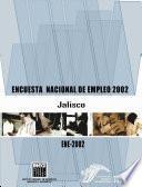 Encuesta Nacional de Empleo 2002. Jalisco. ENE 2002