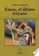 Eneas, El Ultimo Troyano