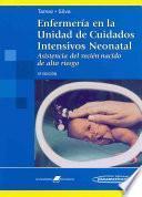 Enfermeria en la unidad de cuidados intensivos neonatal / Nursing in the Neonatal Intensive Care Unit