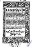 Enquiridio, o manual del Cavallero Cristiano. Compuesto p̕mero en Latin por ... D. Erasmo ... Traduzido de alli en Castellano ... De Segũda impressiõ. G.L.