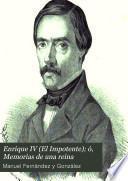 Enrique IV (El Impotente); ó, Memorias de una reina