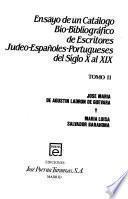 Ensayo de un catálogo bio-bibliográfico de escritores judeo-españoles-portugueses del siglo X al XIX